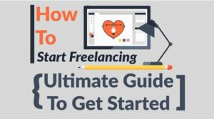 How to Start Freelancing: Ultimate Guide to Get You Started